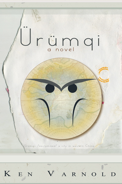 Urumqi, a novel by Ken Varnold